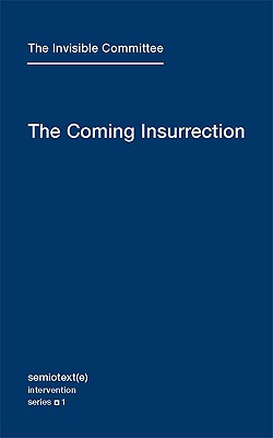 The Coming Insurrection By Invisible Committee (COR)