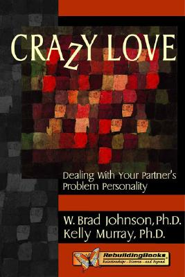 Crazy Love By Johnson, W. Brad/ Murray, Kelly, Ph.D.