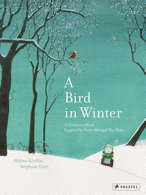 A Bird in Winter By Kerillis, Helene (CON)/ Girel, Stepanie (ILT)